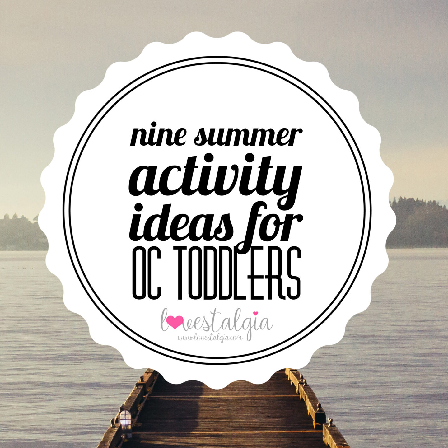 Nine Summer Activity Ideas for OC Toddlers