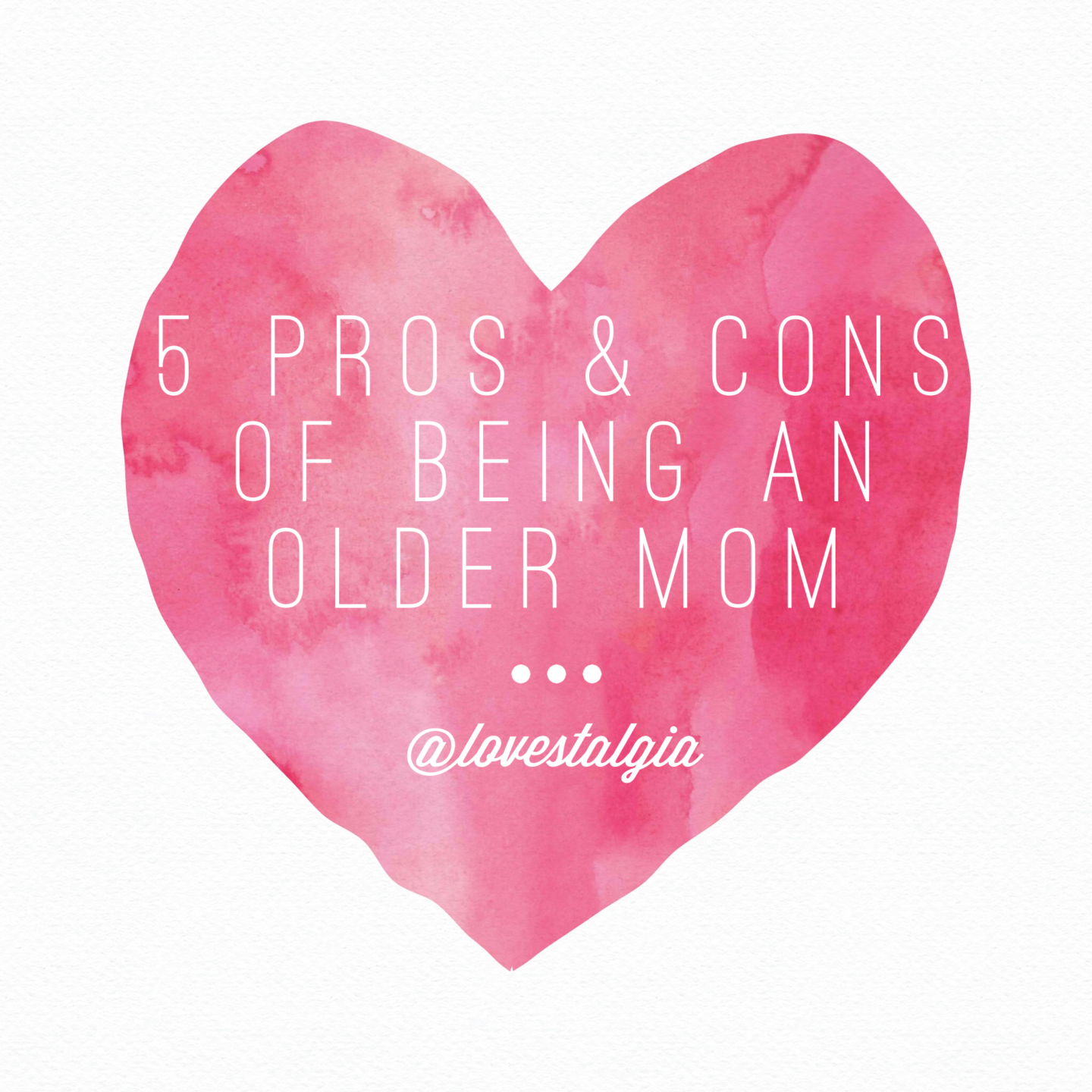 5 Pros & Cons of Being an Older Mom